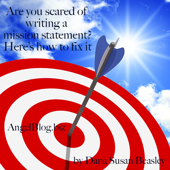 Are you scared of writing a mission statement? Here's how to fix it.