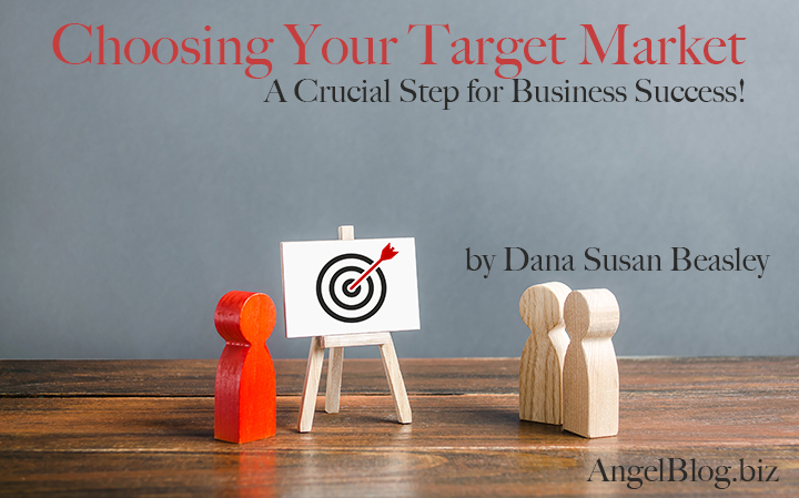 Choosing Your Target Market–A Crucial Step for Business Success!