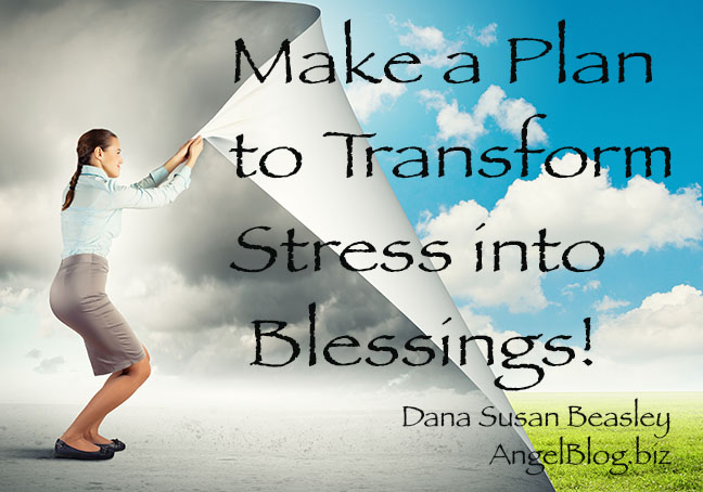 Make a Plan to Transform Stress into Blessings!