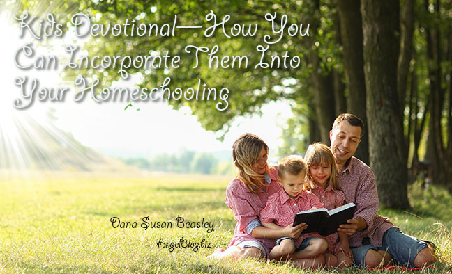 Kids Devotional—How You Can Incorporate Them Into Your Homeschooling