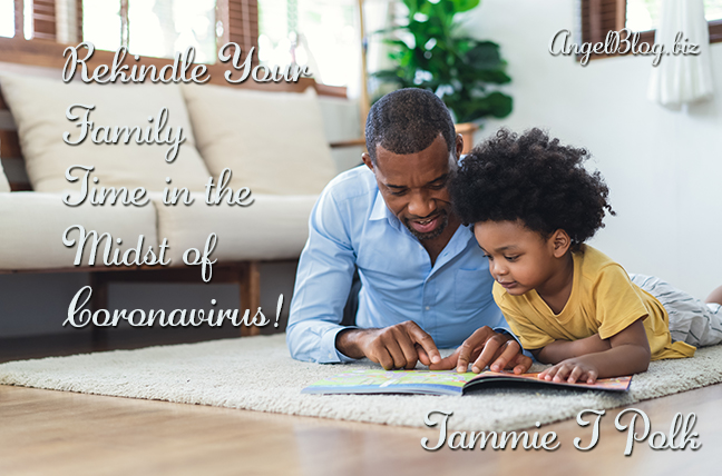 Rekindle Your Family Time in the Midst of Coronavirus!