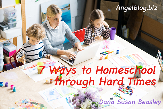 7 Ways to Homeschool through Hard Times