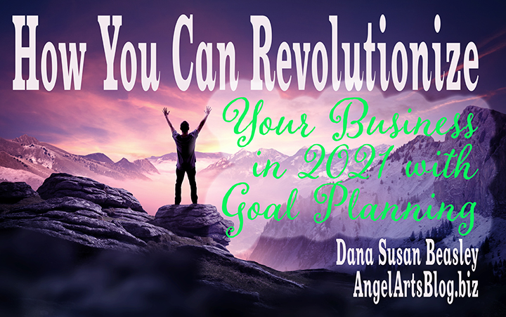 How You Can Revolutionize Your Business in 2021 with Goal Planning