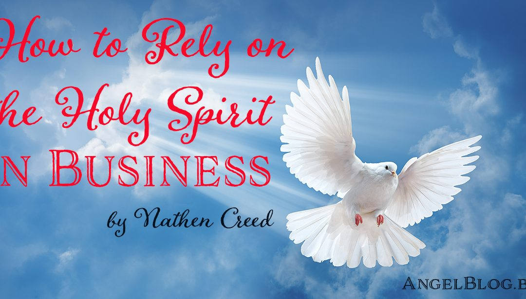 How to Rely on the Holy Spirit  in Business