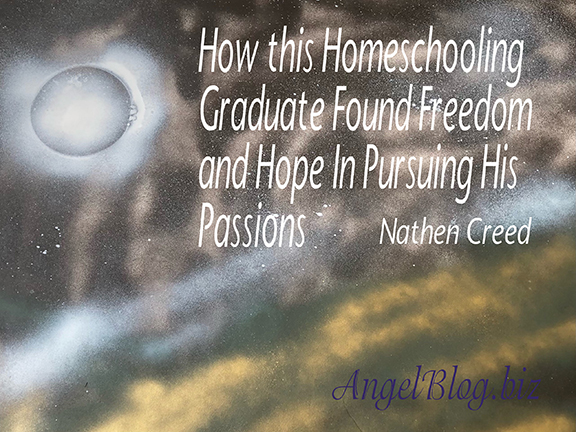 How this Homeschooling Graduate Found Freedom and Hope In Pursuing His Passions