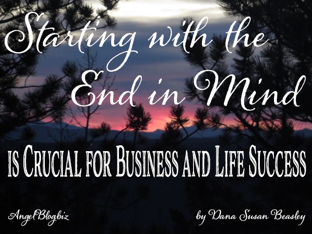 Starting with the End in Mind is Crucial for Business and Life Success